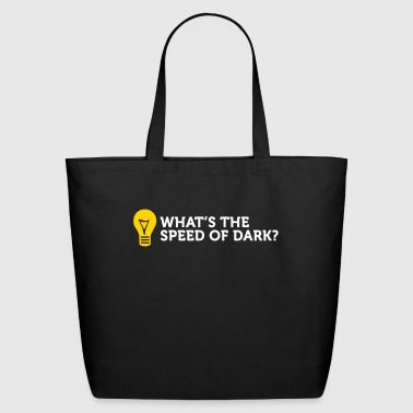 What's The Speed Of Dark? - Eco-Friendly Cotton Tote