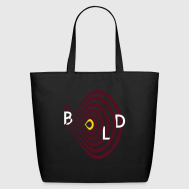 Bold Be bold - Eco-Friendly Cotton Tote
