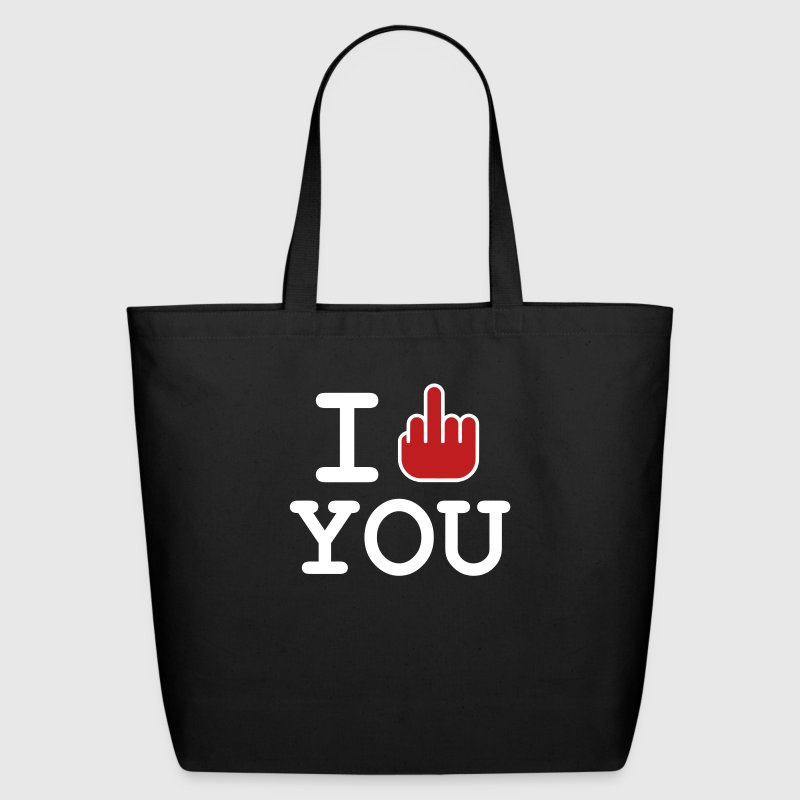 i fuck you - Eco-Friendly Cotton Tote