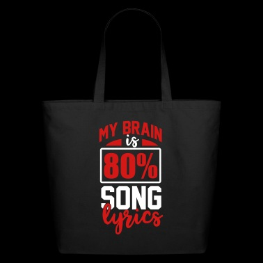 My Brain is 80% Song Lyrics Eighty Percent Music - Eco-Friendly Cotton Tote