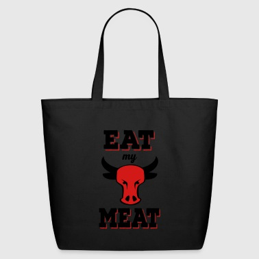 eat my meat - Eco-Friendly Cotton Tote
