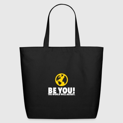 Be Yourself. The World Will Be Adjust! - Eco-Friendly Cotton Tote