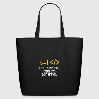 You Are The CSS To My HTML - Eco-Friendly Cotton Tote