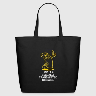 Life Is A Sexually Transmitted Disease! - Eco-Friendly Cotton Tote