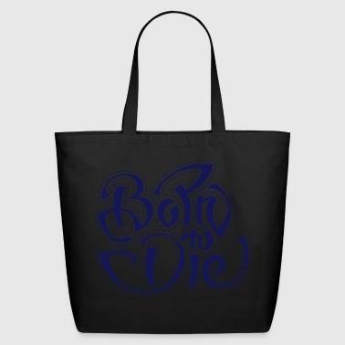 Born to die - Eco-Friendly Cotton Tote