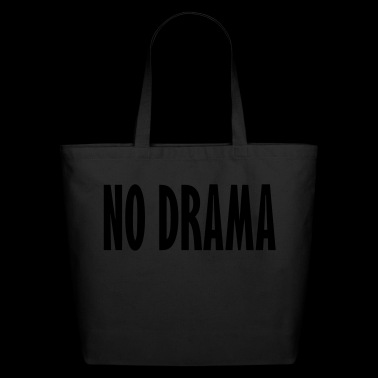 no drama - Eco-Friendly Cotton Tote