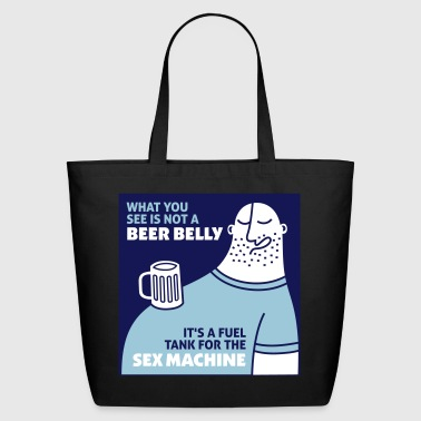 That's Not My Beer Belly! It's A Fuel Tank! - Eco-Friendly Cotton Tote