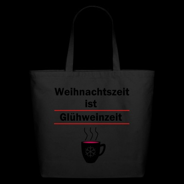 Christmas - time is mulled wine - time (GERMAN) - Eco-Friendly Cotton Tote
