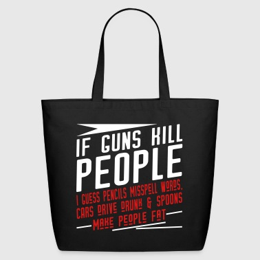 If Guns Kill Cars Drive Drunk - Eco-Friendly Cotton Tote