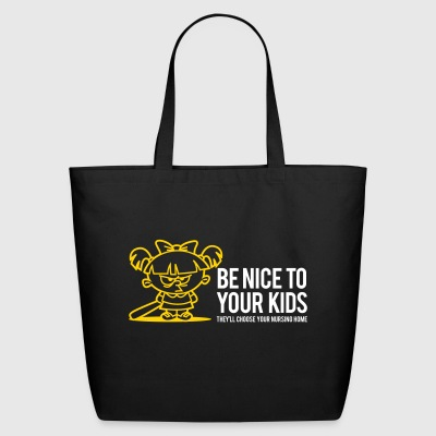 Your Kids Choose Your Nursing Home Be Nice To Them - Eco-Friendly Cotton Tote