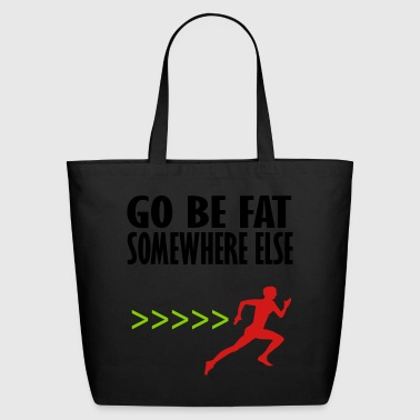 go be fat - Eco-Friendly Cotton Tote