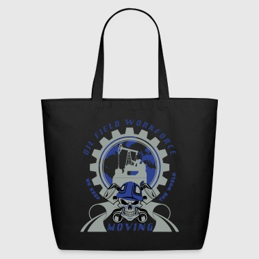 Oil Rig Workforce Keep The World Moving - Eco-Friendly Cotton Tote