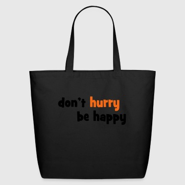 don't hurry - Eco-Friendly Cotton Tote