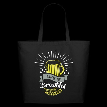 Life is Brewtiful Beer Alcohol Brewery Oktoberfest - Eco-Friendly Cotton Tote