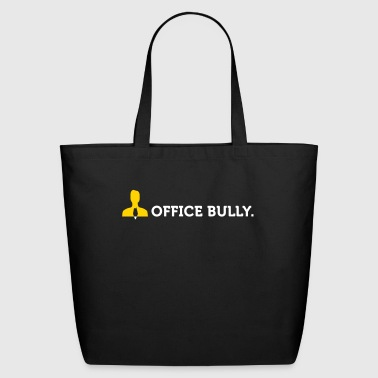 Macho Quotes: Office Bully! - Eco-Friendly Cotton Tote