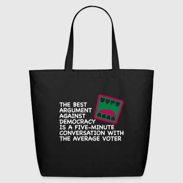 The Best Argument Against Democracy - Eco-Friendly Cotton Tote