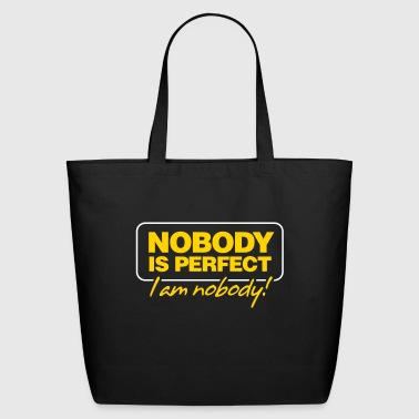 Nobody Is Perfect. I'm Nobody! - Eco-Friendly Cotton Tote