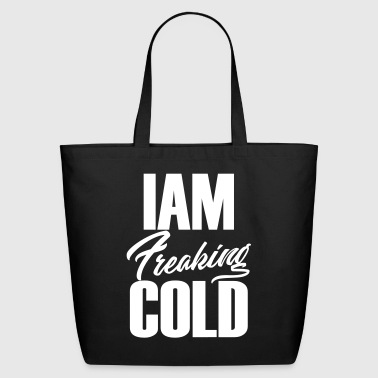 freaking cold - Eco-Friendly Cotton Tote