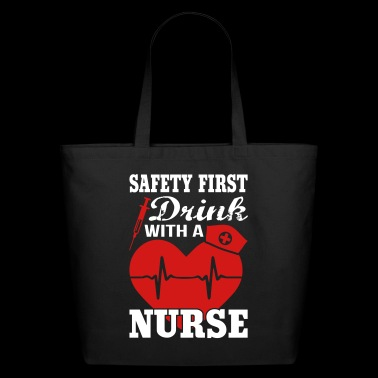 Safety First Drink With A Nurse - Eco-Friendly Cotton Tote