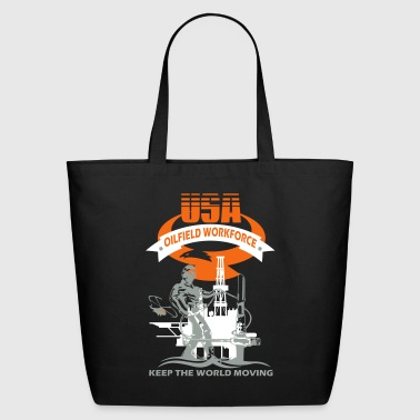 USA Oil Rig Workforce Keep The World Moving - Eco-Friendly Cotton Tote