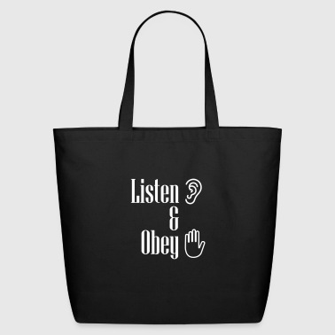 Listen and obey - Eco-Friendly Cotton Tote