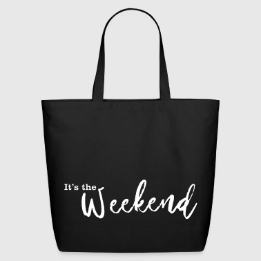 Its the weekend  - Eco-Friendly Cotton Tote