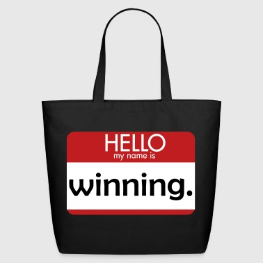 HELLO my name is winning - Eco-Friendly Cotton Tote