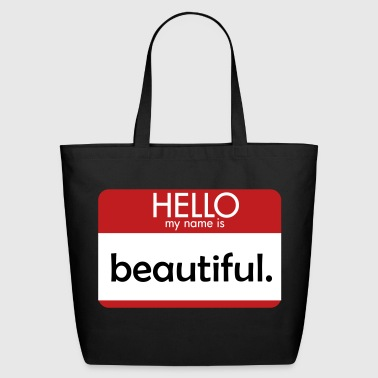 HELLO my name is beautiful - Eco-Friendly Cotton Tote
