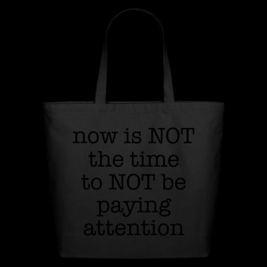 Paying Attention - Eco-Friendly Cotton Tote
