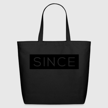 Since - Since Your Text - Eco-Friendly Cotton Tote