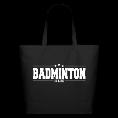 Badminton is life - For the badminton player! - Eco-Friendly Cotton Tote