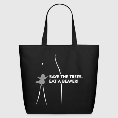 Save The Trees. Eat A Beaver. - Eco-Friendly Cotton Tote