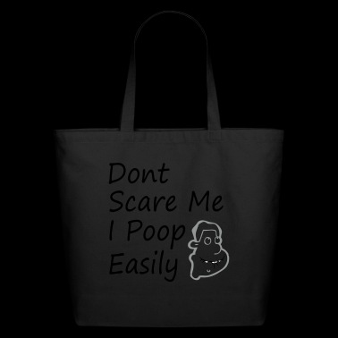 scared poop - Eco-Friendly Cotton Tote