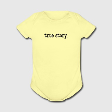 True story / cool story - Short Sleeve Baby Bodysuit