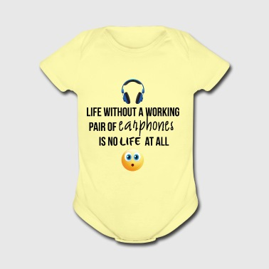 Life without a working pair of earphones - Short Sleeve Baby Bodysuit