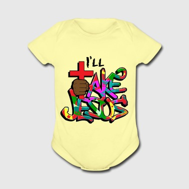 I'll Take Jesus Graffiti Print - Short Sleeve Baby Bodysuit