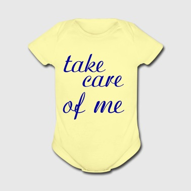 take care of me - Short Sleeve Baby Bodysuit