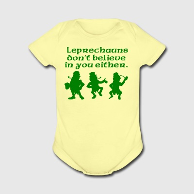 Leprechauns Don't Believe In You Either - Short Sleeve Baby Bodysuit