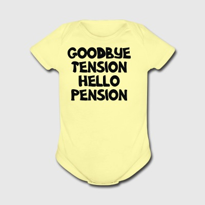 Goodbye Tension Hello Pension - Short Sleeve Baby Bodysuit