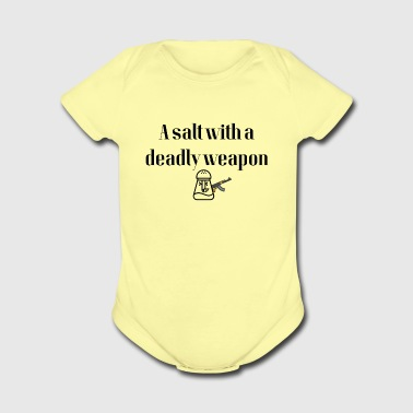 A salt with a deadly weapon - Short Sleeve Baby Bodysuit