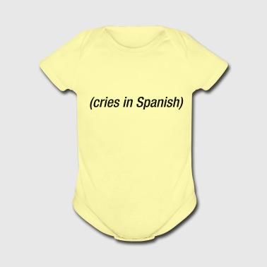 Cries In Spanish - Short Sleeve Baby Bodysuit