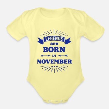 November legends are born in november birthday saying - Organic Short-Sleeved Baby Bodysuit