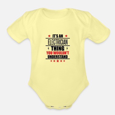 Electrician It's An Electrician Thing - Organic Short-Sleeved Baby Bodysuit
