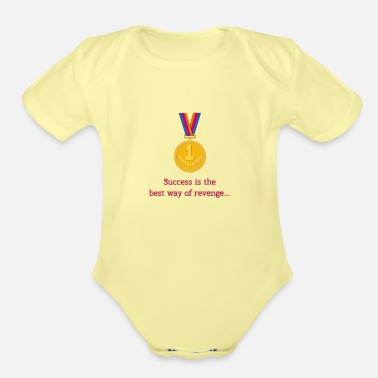 Success is thebest way of revenge - Organic Short-Sleeved Baby Bodysuit