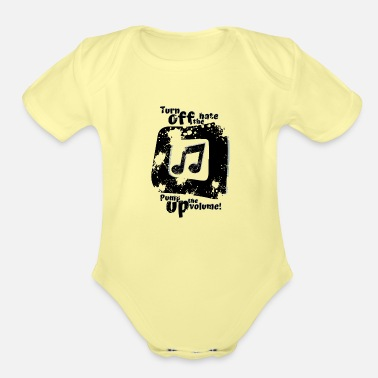 Splatter Turn off the hate pump up the volume! - Organic Short-Sleeved Baby Bodysuit