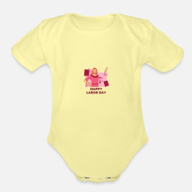 Woman Laborer Happy Labor Day Woman Lawyer - Organic Short-Sleeved Baby Bodysuit