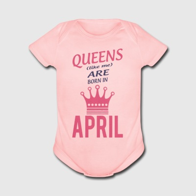 Queens (like me) are born in April - Short Sleeve Baby Bodysuit