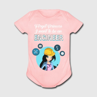 Forget Princess I Want To Be An Engineer - Short Sleeve Baby Bodysuit