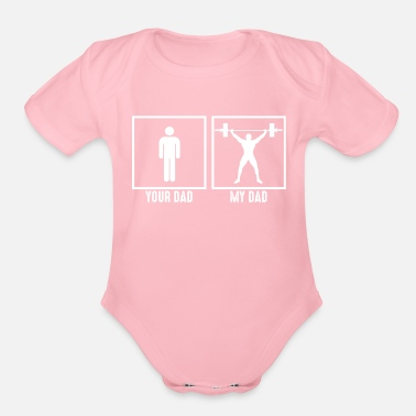 Funny My Dad Loves Gym - Organic Short-Sleeved Baby Bodysuit