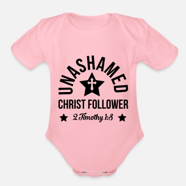 Christ-follower Unashamed Christ Follower, christian, believer - Organic Short-Sleeved Baby Bodysuit
